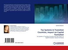 Bookcover of Tax Systems in Transition Countries, Impact on Capital Formation