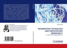 Borítókép a  INFORMATION TECHNOLOGY AND PARTICIPATORY DEMOCRACY: - hoz