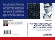 Bookcover of PART-TIME NURSING FACULTY AS DEFINED BY BOYER'S MODEL OF SCHOLARSHIP