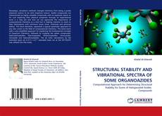 Bookcover of STRUCTURAL STABILITY AND VIBRATIONAL SPECTRA OF SOME ORGANOAZIDES