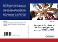 Bookcover of Factors that Contribute to the Success of Secondary School Principals