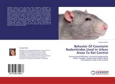 Bookcover of Behavior Of Coumarin Rodenticides Used In Urban Areas To Rat Control