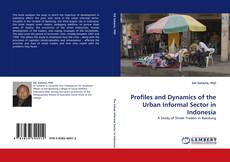 Bookcover of Profiles and Dynamics of the Urban Informal Sector in Indonesia
