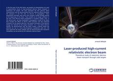 Bookcover of Laser-produced high-current relativistic electron beam