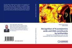Bookcover of Recognition of N-acetylamino acids and DNA constituents by lanthanides