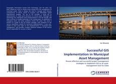 Portada del libro de Successful GIS Implementation in Municipal Asset Management