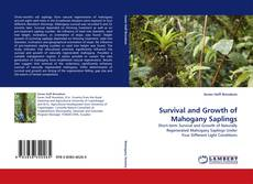 Bookcover of Survival and Growth of Mahogany Saplings