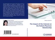 Bookcover of The Impact of the Internet on the Patient Physician Relationship