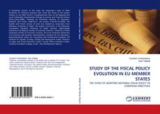 STUDY OF THE FISCAL POLICY EVOLUTION IN EU MEMBER STATES kitap kapağı