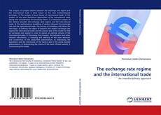 Copertina di The exchange rate regime and the international trade