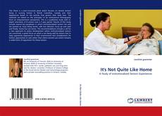 Bookcover of It's Not Quite Like Home