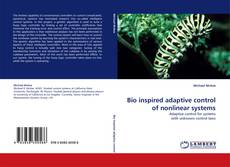 Bookcover of Bio inspired adaptive control of nonlinear systems