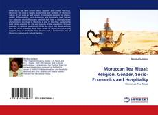Buchcover von Moroccan Tea Ritual: Religion, Gender, Socio-Economics and Hospitality