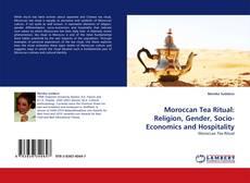 Capa do livro de Moroccan Tea Ritual: Religion, Gender, Socio-Economics and Hospitality