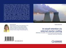 Bookcover of In-vessel retention via external reactor cooling