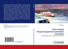 Copertina di Time-varying frequency/spectral estimation extraction