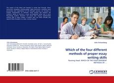 Bookcover of Which of the four different methods of proper essay writing skills