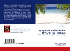 Bookcover of Laying down the foundations for Caribbean Theologies