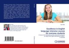 Bookcover of Excellence in English language intensive courses for overseas students