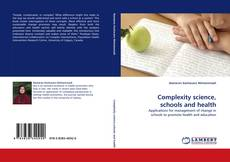 Bookcover of Complexity science, schools and health