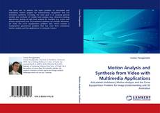 Bookcover of Motion Analysis and Synthesis from Video with Multimedia Applications