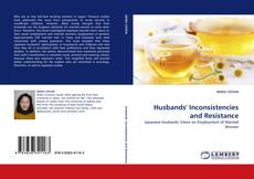 Bookcover of Husbands'' Inconsistencies and Resistance