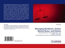 Couverture de Managing Recidivism, Serious Mental Illness, and Policies