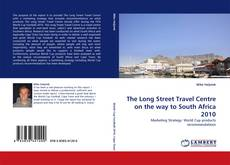 Bookcover of The Long Street Travel Centre on the way to South Africa 2010