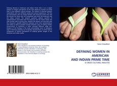 Bookcover of DEFINING WOMEN IN AMERICAN  AND INDIAN PRIME TIME