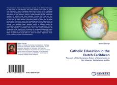 Bookcover of Catholic Education in the Dutch Caribbean