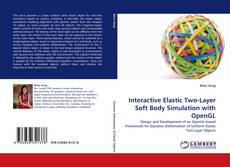 Bookcover of Interactive Elastic Two-Layer Soft Body Simulation with OpenGL