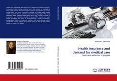 Bookcover of Health insurance and demand for medical care
