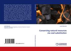 Bookcover of Conserving natural resources via coal substitution