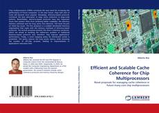 Bookcover of Efficient and Scalable Cache Coherence for Chip Multiprocessors