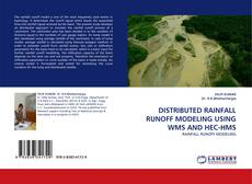 Bookcover of DISTRIBUTED RAINFALL RUNOFF MODELING USING WMS AND HEC-HMS