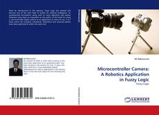 Capa do livro de Microcontroller Camera: A Robotics Application in Fuzzy Logic