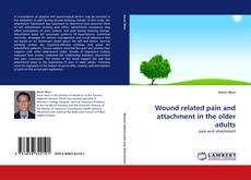 Couverture de Wound related pain and attachment in the older adults