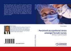 Обложка Perceived occupational stress amongst female nurses