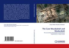 Bookcover of The Case Murabahah and Mudarabah