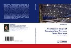 Buchcover von Architectural Design of Compound and Freeform Space Structures