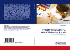Bookcover of STUDENT RESILIENCY: The Role of Elementary Schools