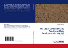 Portada del libro de The Social Context of Early Apartment Block Development in Istanbul