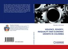 Capa do livro de VIOLENCE, POVERTY, INEQUALITY AND ECONOMIC GROWTH IN COLOMBIA