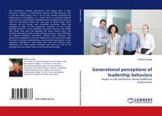 Bookcover of Generational perceptions of leadership behaviors