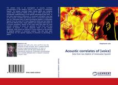 Bookcover of Acoustic correlates of [voice]