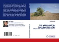 Bookcover of THE MEDIA AND THE RWANDAN GENOCIDE