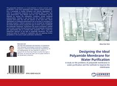 Couverture de Designing the Ideal Polyamide Membrane for Water Purification