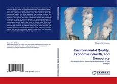 Bookcover of Environmental Quality, Economic Growth, and Democracy