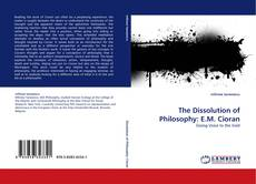 Bookcover of The Dissolution of Philosophy: E.M. Cioran