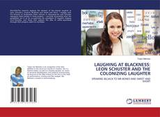 LAUGHING AT BLACKNESS: LEON SCHUSTER AND THE COLONIZING LAUGHTER kitap kapağı